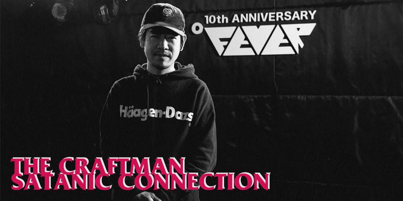 THE CRAFTMAN SATANIC CONNECTION Vol.01 Jun Yoshizaki from LIVE HOUSE FEVER